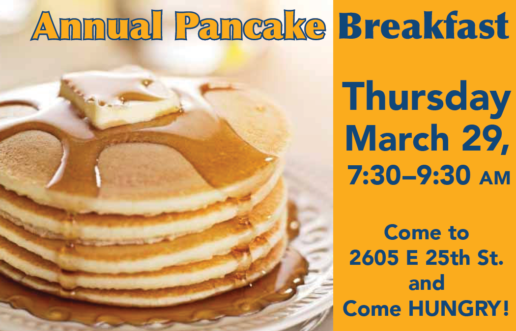 Come to our Annual Pancake Breakfast on March 29, 7:30 to 9:30 AM.
